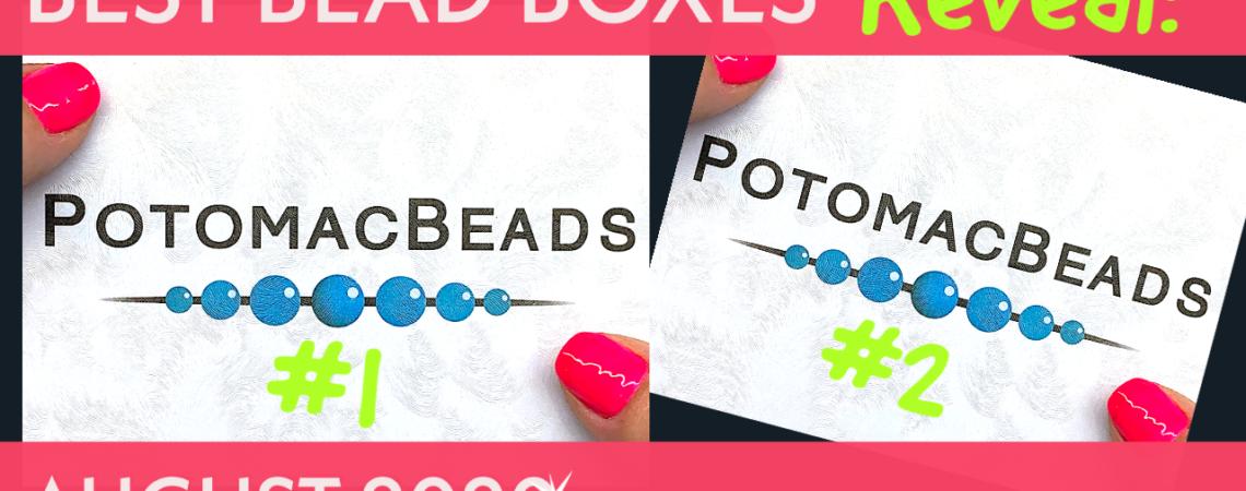 potomac beads best bead box aug 2020